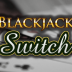 Blackjack Switch